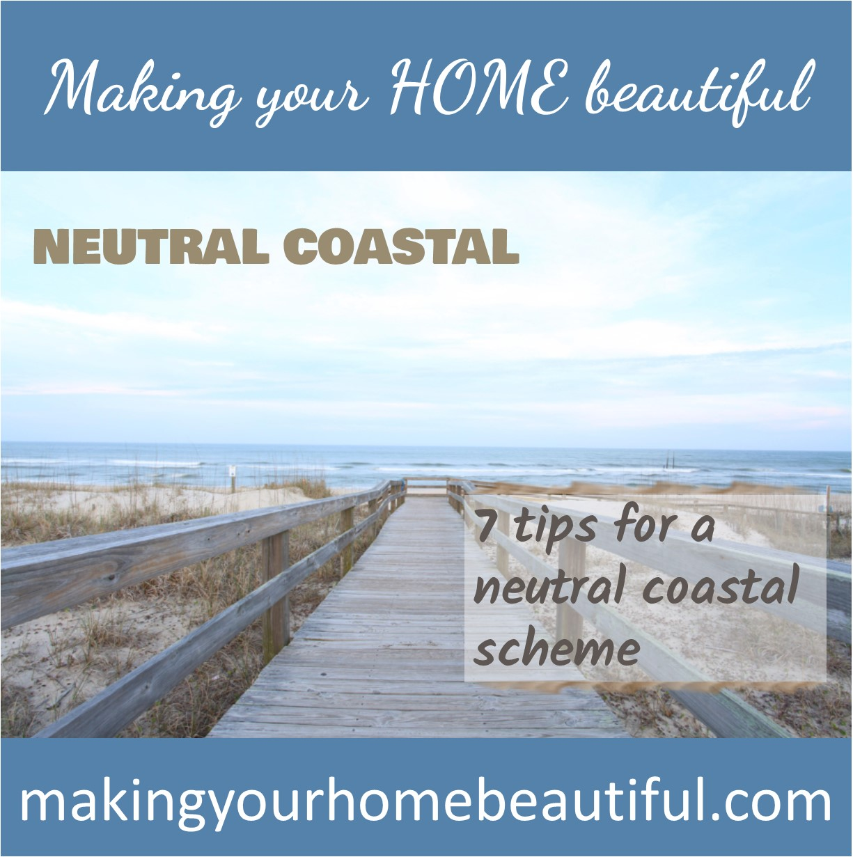 7 tips for a neutral coastal scheme