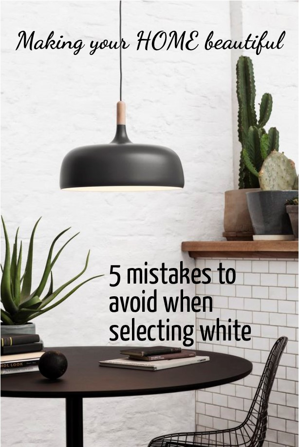 5 mistakes to avoid when selecting white
